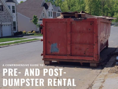 A Comprehensive Guide to Pre- and Post-Dumpster Rental